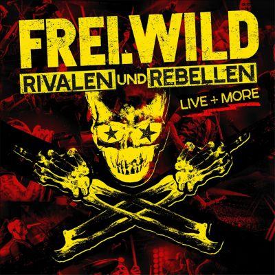 Frei.Wild – Rivalen Und Rebellen Live Und More