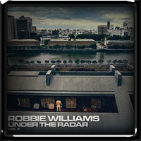 Robbie Williams - Under The Radar Vol. 3 (2019)