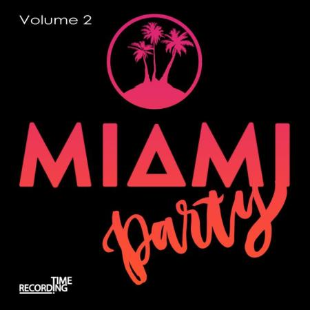 Miami Party Volume 2 (2019)