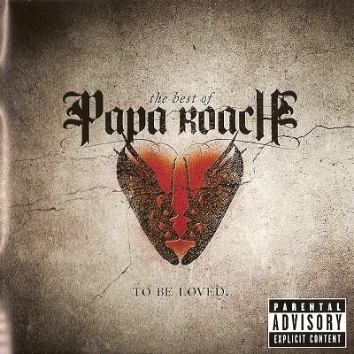Papa Roach – The Best Of Papa Roach: To Be Loved