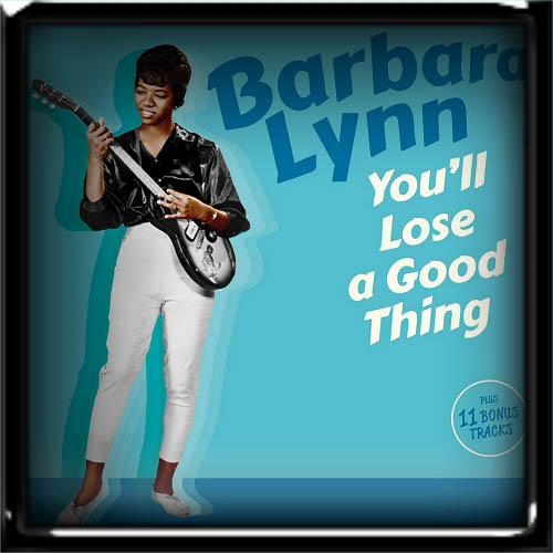 Barbara Lynn - You'll Lose A Good Thing 2019