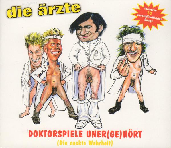 Die Ärzte - Doktorspiele Uner(ge)hört (Die nackte Wahrheit) (Bootleg)
