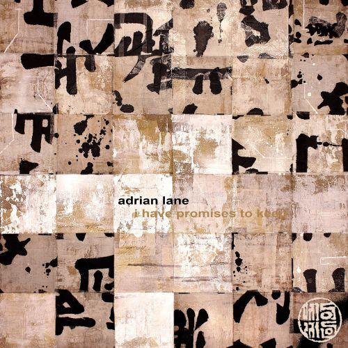 Adrian Lane - I Have Promises to Keep (2019)