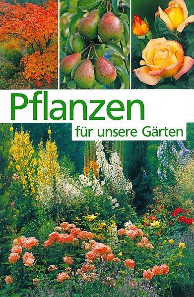 Cover: Pflanzen für unsere Gärten