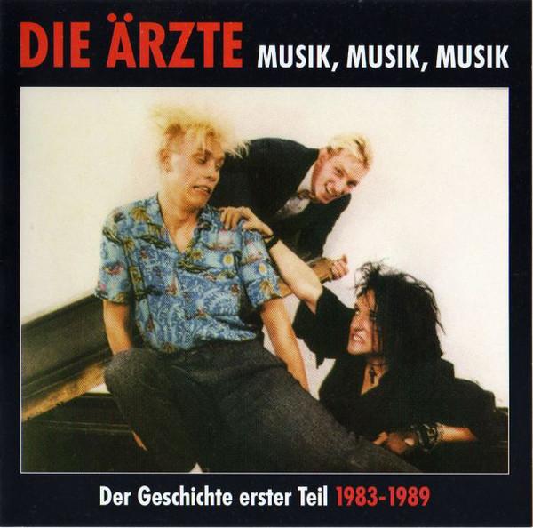 Die Ärzte – Musik, Musik, Musik Teil 1 1983 – 1989 (Bootleg)