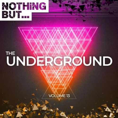 VA - Nothing But... The Underground Vol. 13 (2019)