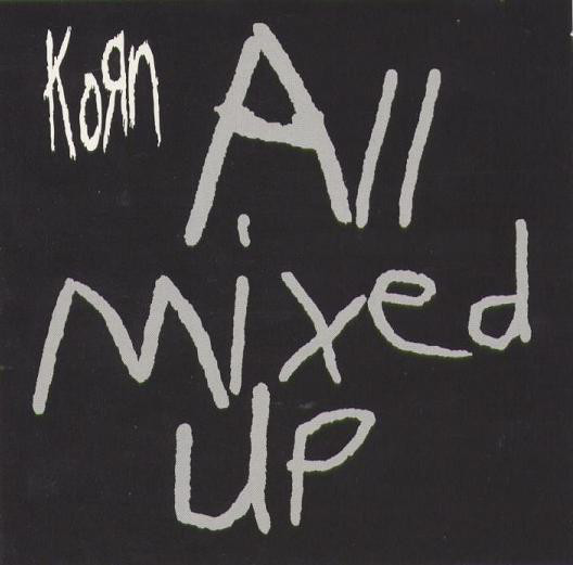 Korn – All Mixed Up