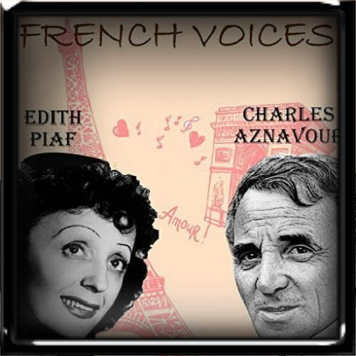 Edith Piaf & Charles Aznavour - French voices 2019