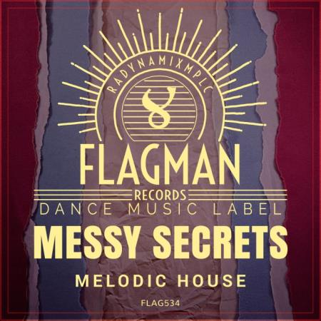 Messy Secrets Melodic House (2019)