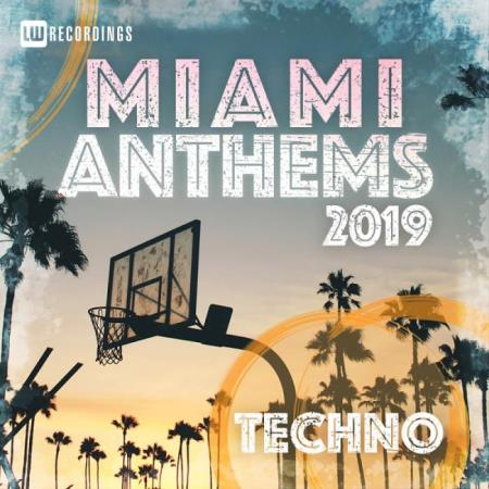 Miami 2019 Anthems Techno (2019)