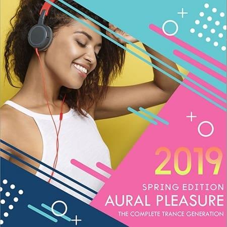 Aural Pleasure: Spring Trance Edition (2019)