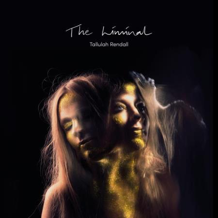Tallulah Rendall - The Liminal (2019)