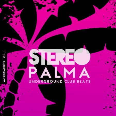 Stereo Palma (Underground Club Beats), Vol. 1 (2019)
