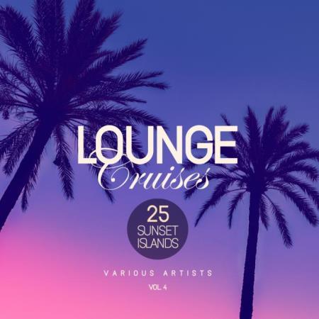 Lounge Cruises, Vol. 4 (25 Sunset Islands) (2019)