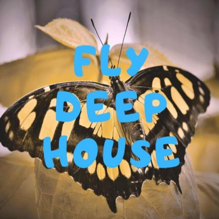 Fly Deep House (2019)