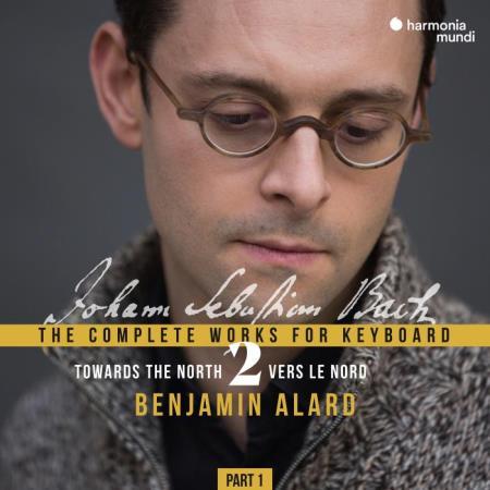 Benjamin Alard - Bach - Complete Keyboard Edition, Vol. 2 (2019) FLAC