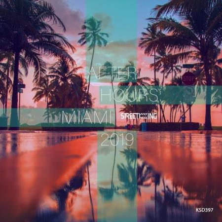 Street King - After Hours Miami 2019 (2019)