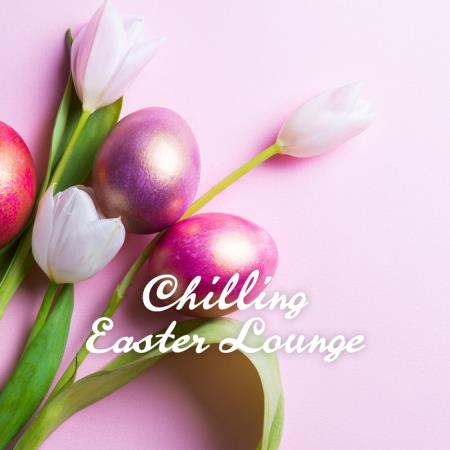 Chilling Easter Lounge (2019)