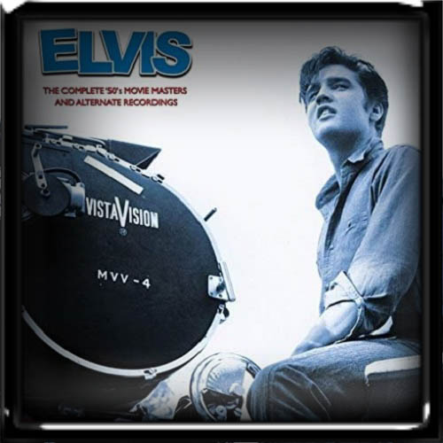 Elvis Presley - The Complete '50s Movie Masters and Alternate Recordings (2019)