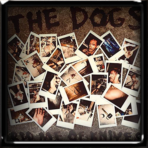 The Dogs - Rid Me of Knives 2019