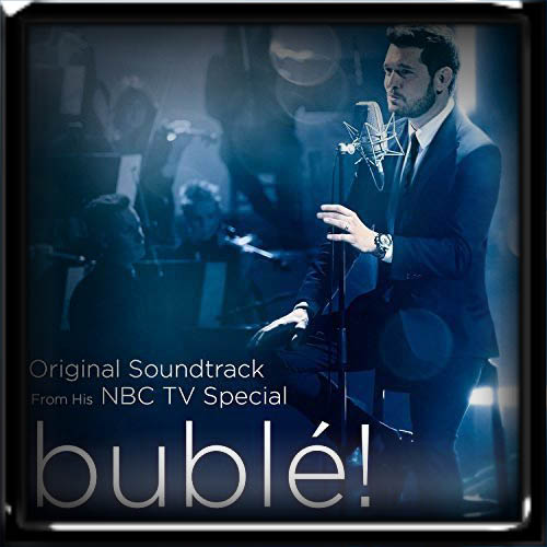 Michael Buble - bublé! (Original Soundtrack from his NBC TV Special) (2019)