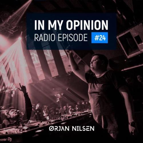 Ørjan Nilsen — In My Opinion Radio 024 (2021-02-17)