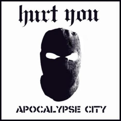 Hurt You — Apocalypse City (2021)