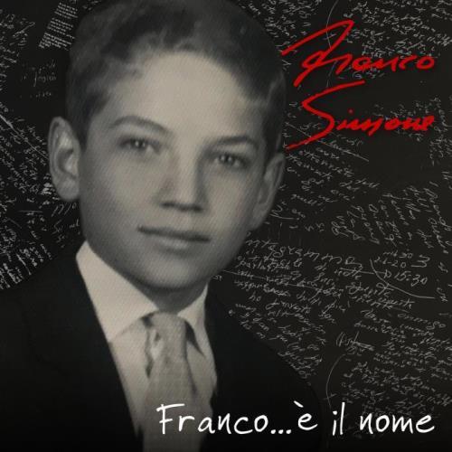 Franco Simone — Franco...E Il Nome (2021)