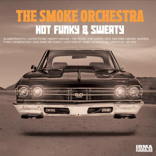 The Smoke Orchestra — Hot, Funky & Sweaty (2021)