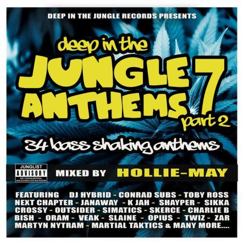 Deep In The Jungle Anthems 7 — Part 2 (Mixed By Hollie-May) (2021)