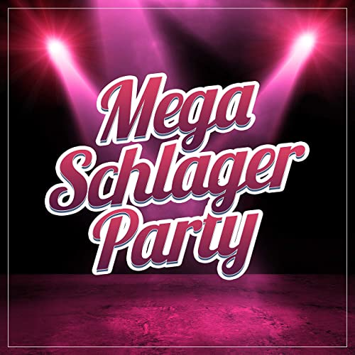 Mega Schlager Party — Best Mix (2021)