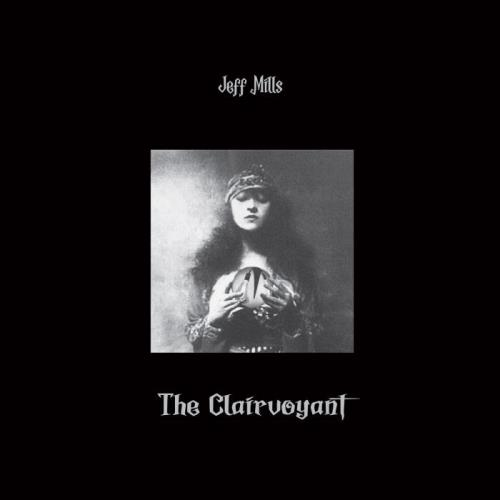 Jeff Mills — The Clairvoyant  (2021)