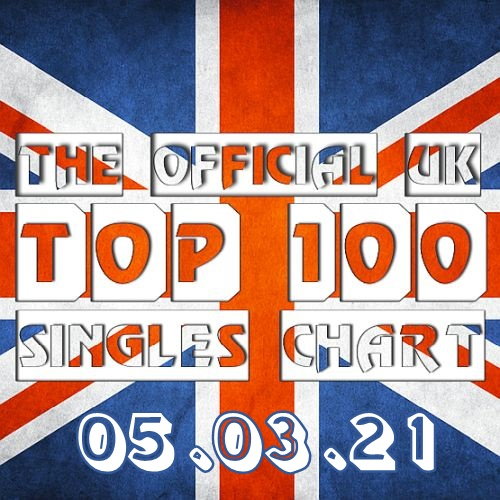 The Official UK Top 100 Singles Chart 05.03.2021 (2021)