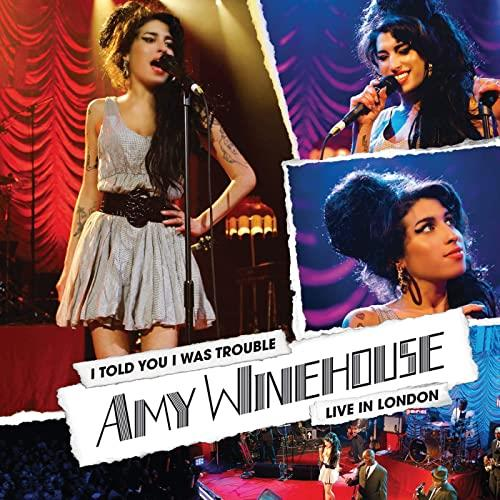 Amy Winehouse — I Told You I Was Trouble: Live In London (2021)