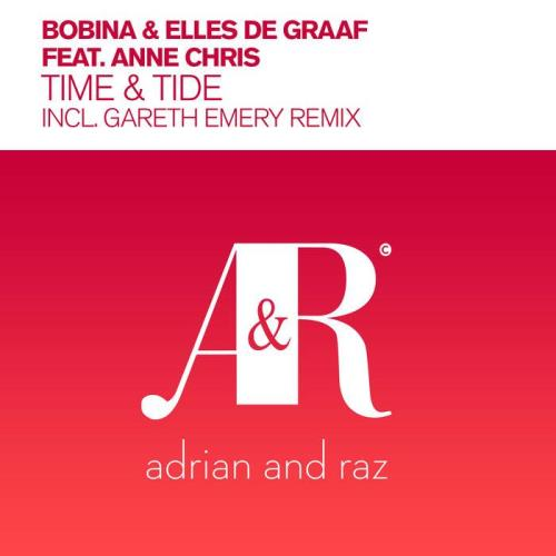 Bobina & Elles De Graaf Ft. Anne Chris — Time & Tide (Incl. Gareth Emery Remix) (2021)
