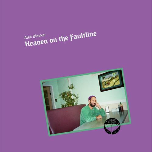 Alex Bleeker — Heaven On The Faultline (2021)