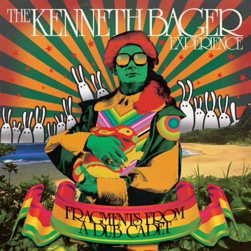 The Kenneth Bager Experience - Fragments From A Dub Cadet (2021)