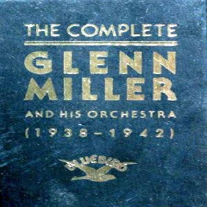FLAC-Glenn Miller – The Complete Glenn Miller (1938-1942) (1991)